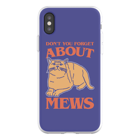 Don't You Forget About Mews Parody Phone Flexi-Case