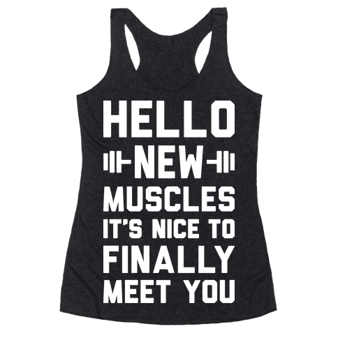 Hello New Muscles Racerback Tank Top