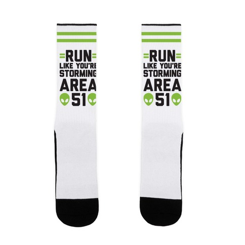 Run Like You're Storming Area 51 Sock
