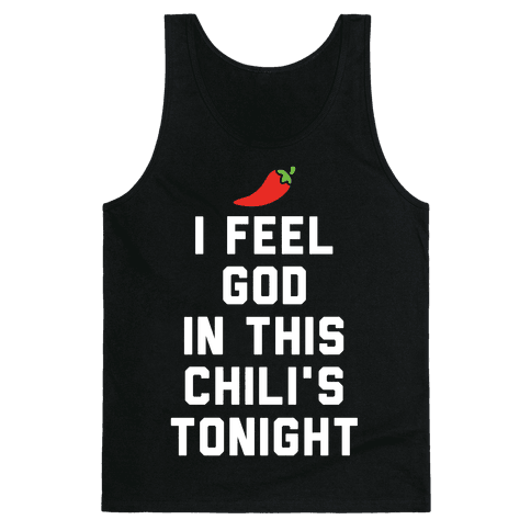 I Feel God In This Chili's Tonight Tank Top