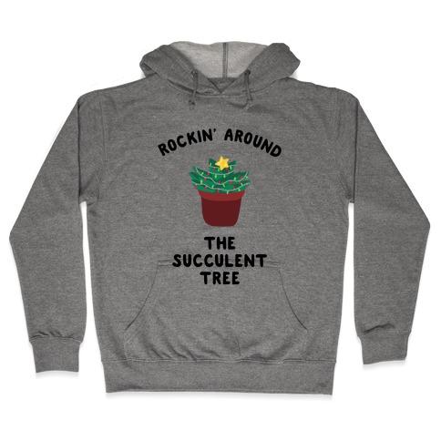 Rockin' Around the Succulent Tree Hooded Sweatshirt