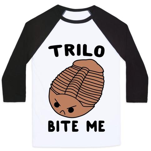 Trilo-Bite Me  Baseball Tee
