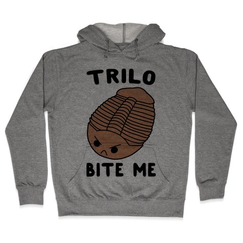 Trilo-Bite Me Hooded Sweatshirt