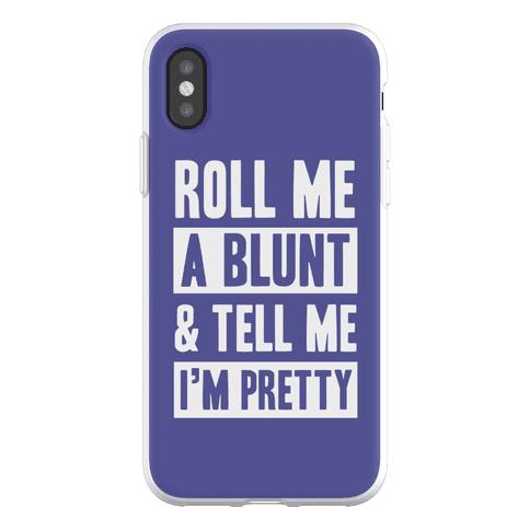 Roll Me A Blunt & Tell Me I'm Pretty Phone Flexi-Case
