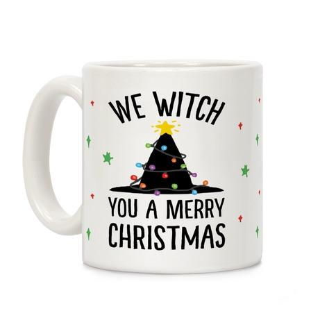 We Witch You A Merry Christmas Coffee Mug