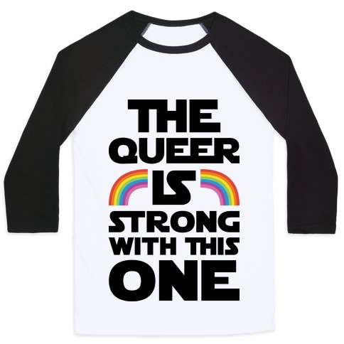 The Queer Is Strong With This One Baseball Tee