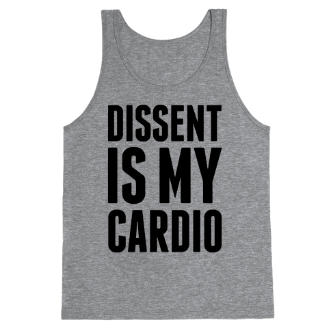 Dissent Is My Cardio Tank Top