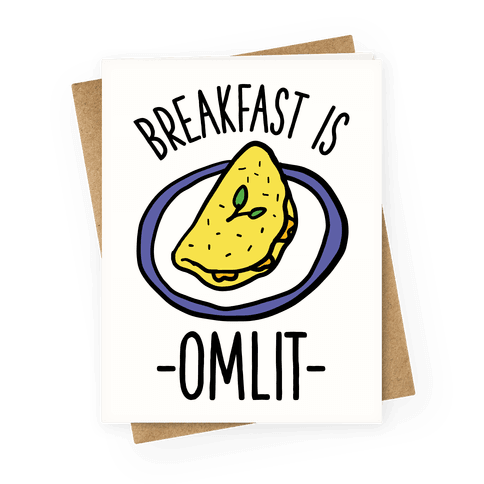 Breakfast is Omlit Greeting Card