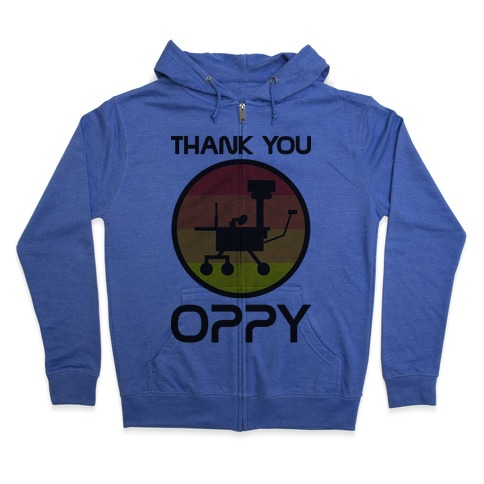Thank You, Oppy Zip Hoodie