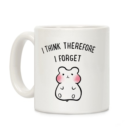 I Think Therefore I Forget Coffee Mug