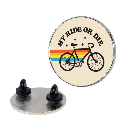 My Ride Or Die Bicycle Pin