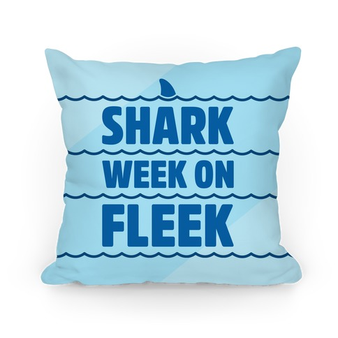 Shark Week On Fleek Pillow