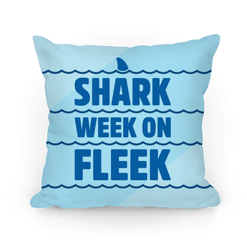Shark Week On Fleek Pillow
