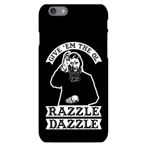 Give 'Em the Ol Razzle Dazzle Rasputin Phone Case