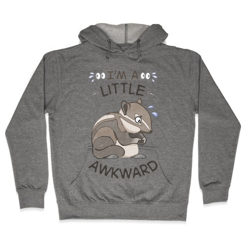 I'm A Little Awkward Hooded Sweatshirt