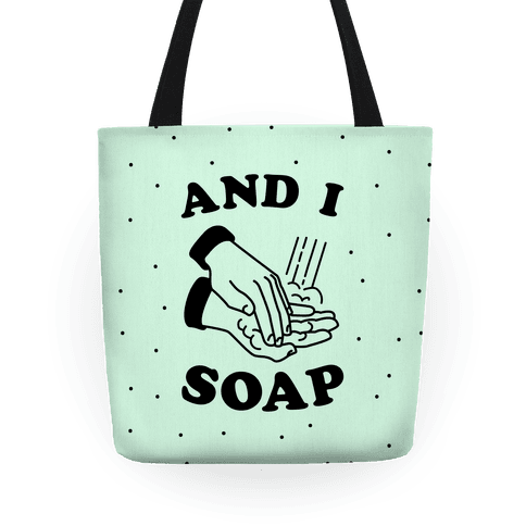And I Soap Tote