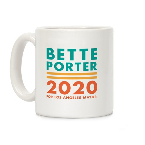 Bette Porter 2020 for Los Angeles Mayor Coffee Mug