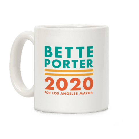Bette Porter 2020 for Los Angeles Mayor Coffee Mug