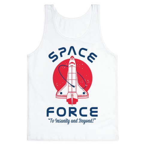 Space Force To Insanity and Beyond Tank Top