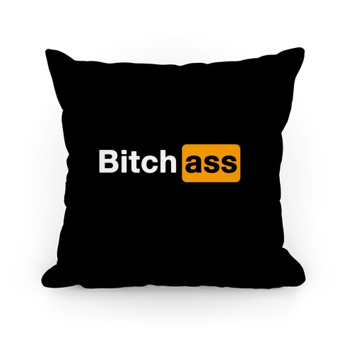 Bitch Ass Parody Pillow