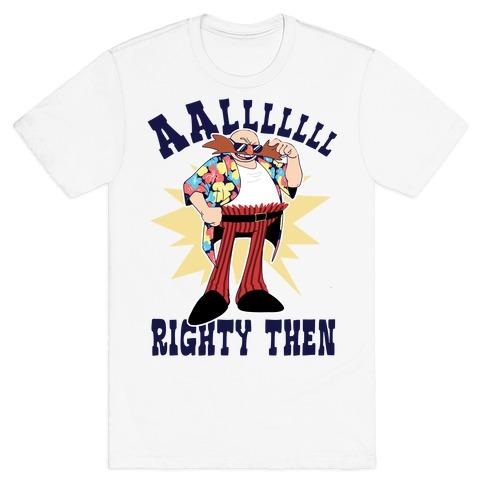 Alrighty Then Eggman T-Shirt
