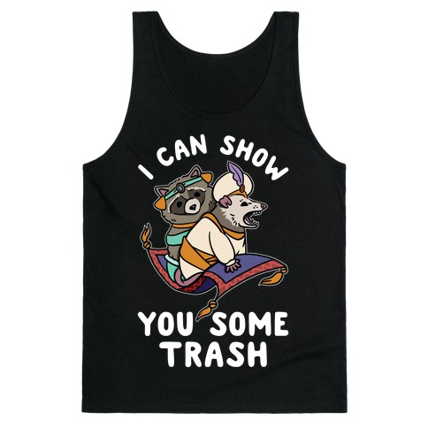 I Can Show You Some Trash Racoon Possum Tank Top
