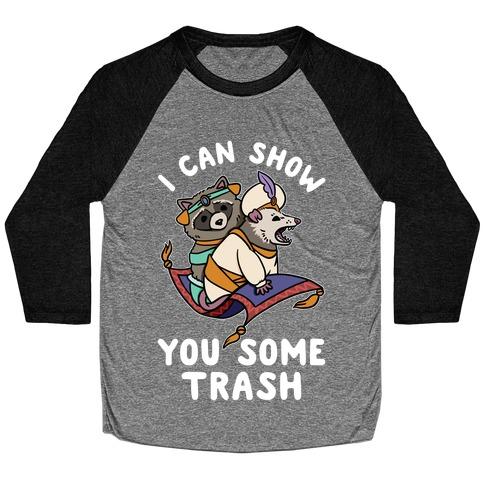 I Can Show You Some Trash Racoon Possum Baseball Tee