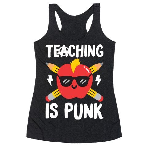 Teaching Is Punk Racerback Tank Top
