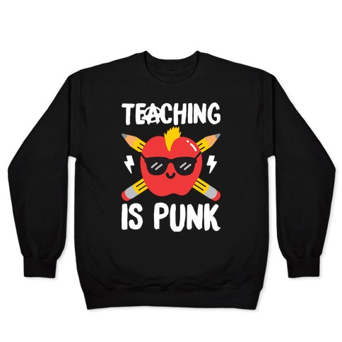 Teaching Is Punk Pullover