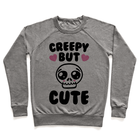 Creepy But Cute  Pullover