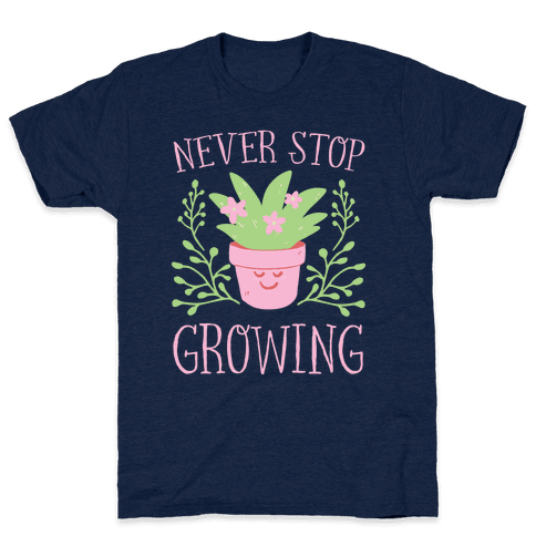 Never Stop Growing Mens T-Shirt