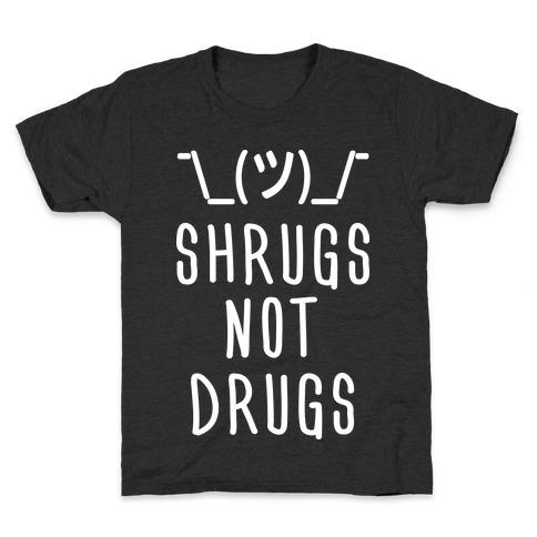 Shrugs Not Drugs Kids T-Shirt