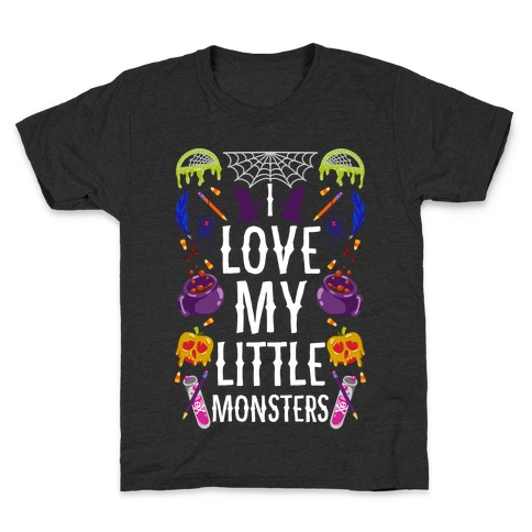 I Love My Little Monsters Kids T-Shirt