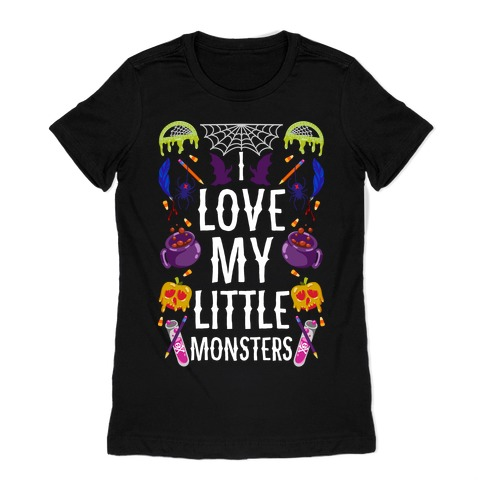 I Love My Little Monsters Womens T-Shirt