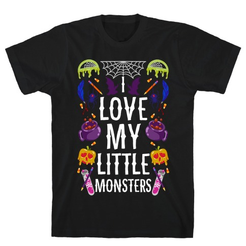 I Love My Little Monsters T-Shirt