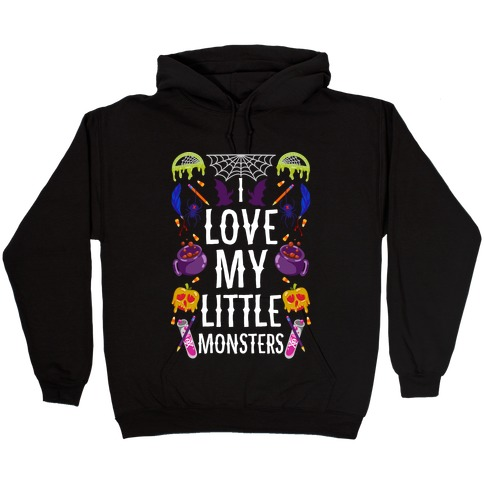 I Love My Little Monsters Hooded Sweatshirt