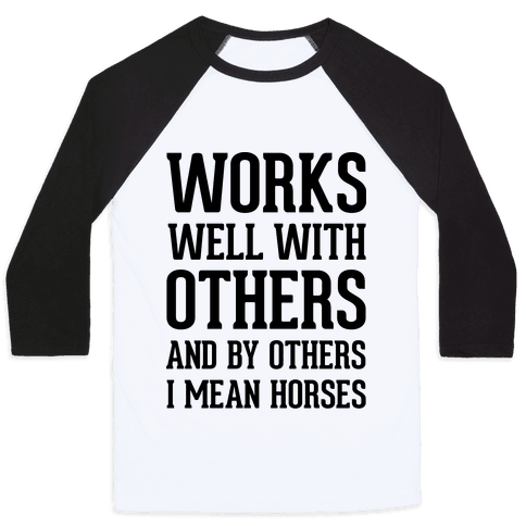 By Others I Mean Horses Baseball Tee