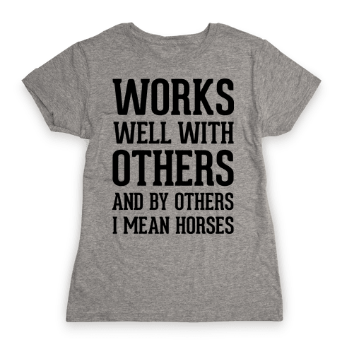 By Others I Mean Horses Womens T-Shirt