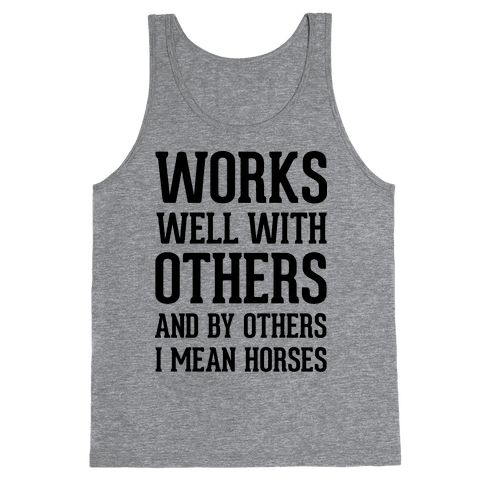 By Others I Mean Horses Tank Top