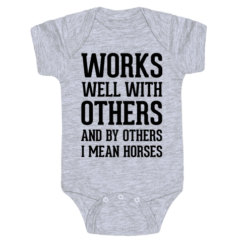 By Others I Mean Horses Baby Onesy