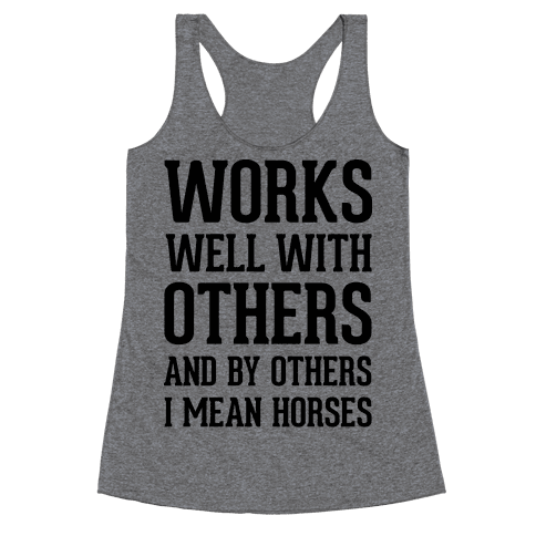 By Others I Mean Horses Racerback Tank Top
