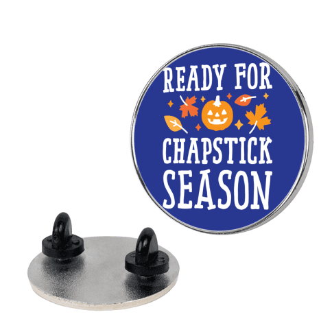 Ready For Chapstick Season pin