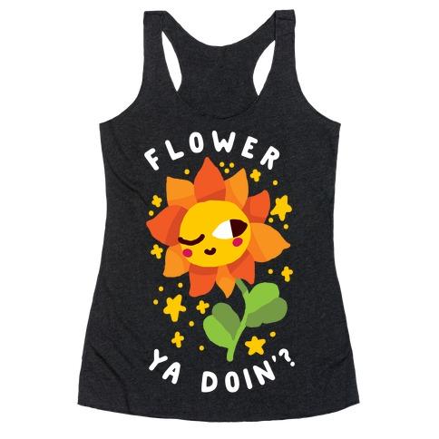 Flower Ya Doin'?  Racerback Tank Top