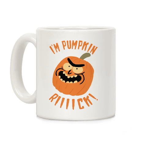 I'M PUMPKIN RICK Coffee Mug