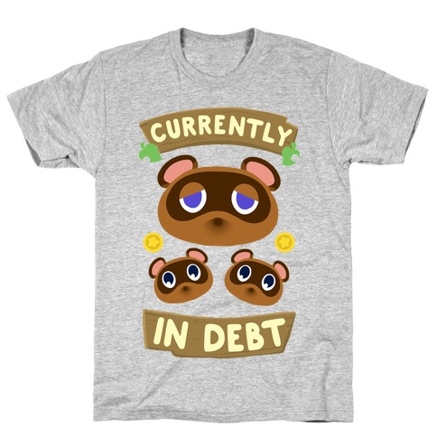 Currently In Debt T-Shirt