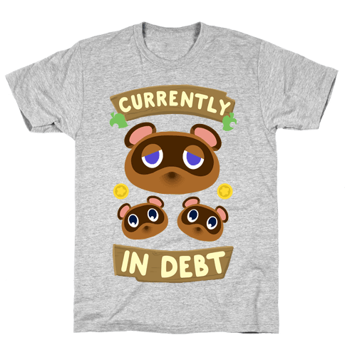 Currently In Debt Mens/Unisex T-Shirt