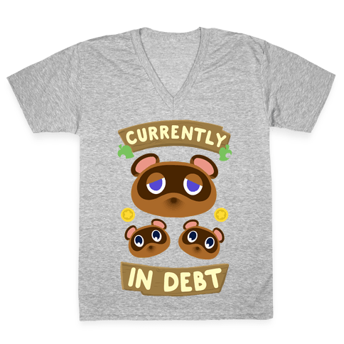 Currently In Debt V-Neck Tee Shirt