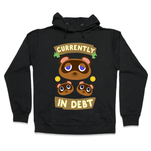 Currently In Debt Hooded Sweatshirt