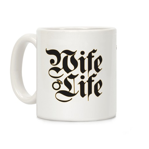 Wife Life Parody Coffee Mug