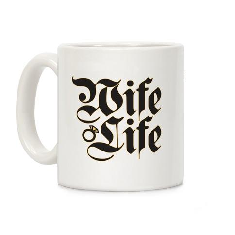 Wife Life Parody Coffee Mug